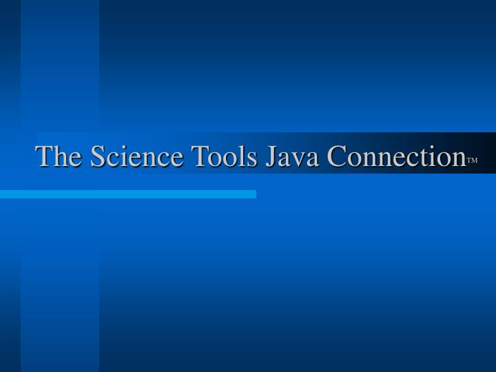 The Science Tools Java Connection