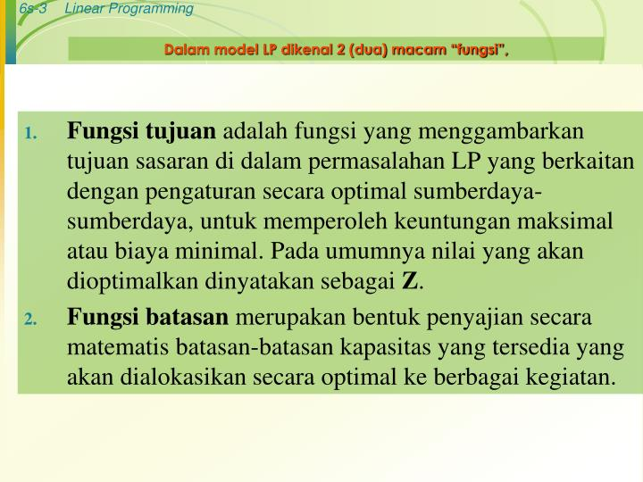 "Dalam model LP dikenal 2 (dua) macam ""fungsi"","