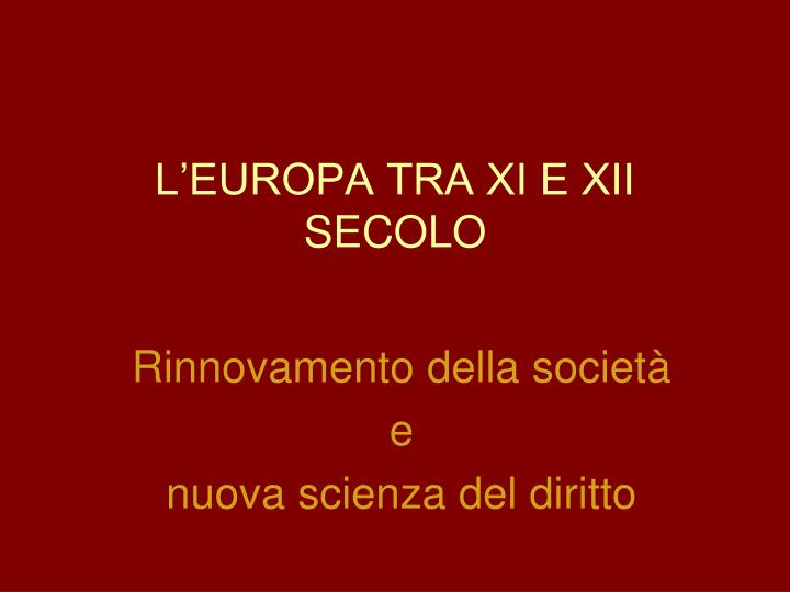 L'EUROPA TRA XI E XII SECOLO