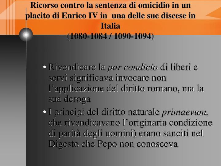 Ricorso contro la sentenza di omicidio in un placito di Enrico IV in  una delle sue discese in Italia