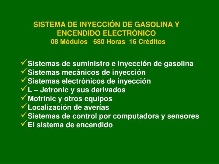 SISTEMA DE INYECCIÓN DE GASOLINA Y ENCENDIDO ELECTRÓNICO