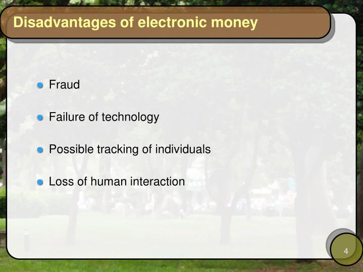Disadvantages of electronic money