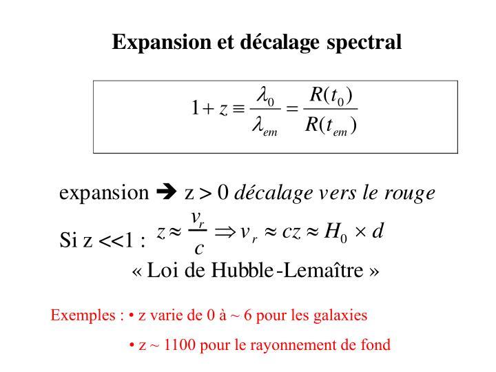 Exemples : • z varie de 0 à ~ 6 pour les galaxies