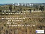 catchment scale