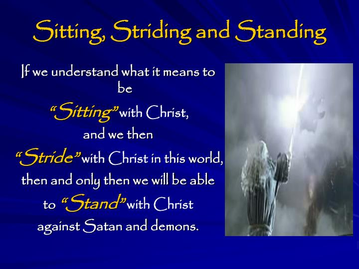 Sitting, Striding and Standing