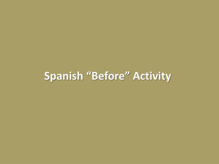 """Spanish """"Before"""" Activity"""