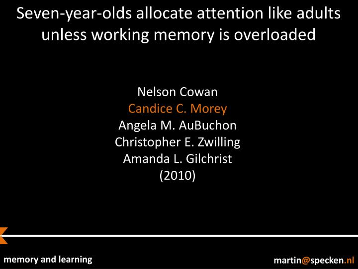 Seven-year-olds allocate attention like adults unless working memory is overloaded