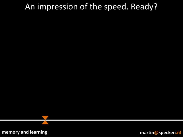 An impression of the speed. Ready?