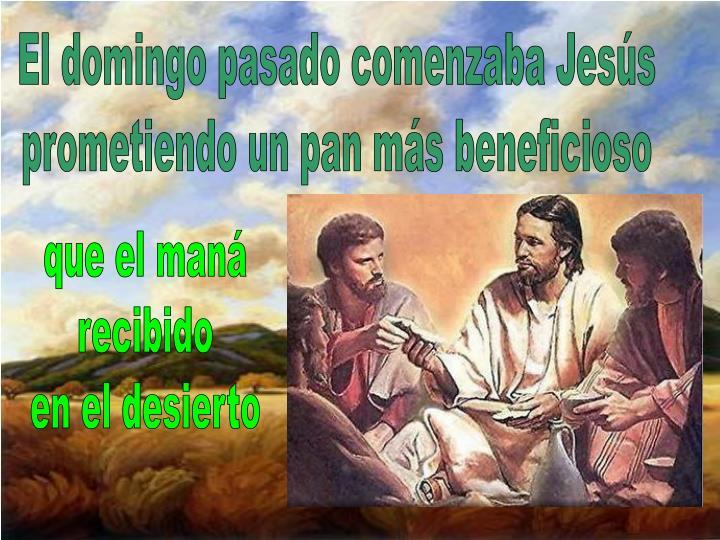 El domingo pasado comenzaba Jesús