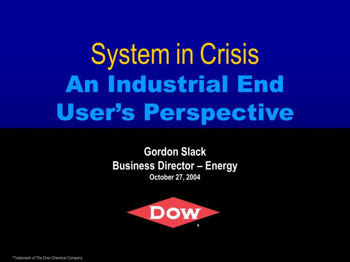 system in crisis an industrial end user s perspective