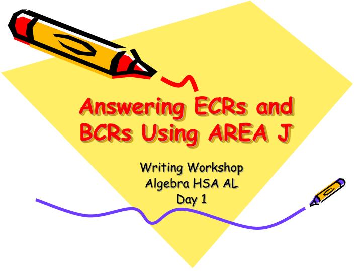 Answering ECRs and BCRs Using AREA J
