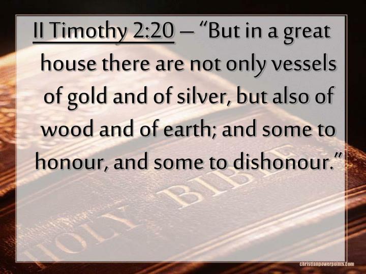 II Timothy 2:20