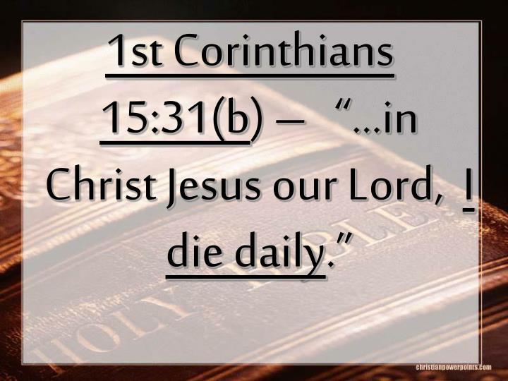 1st Corinthians 15:31(b
