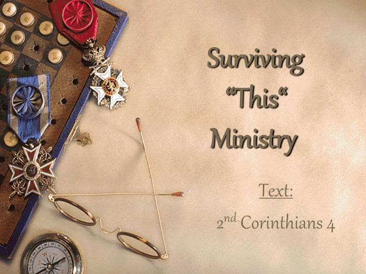 Surviving this ministry