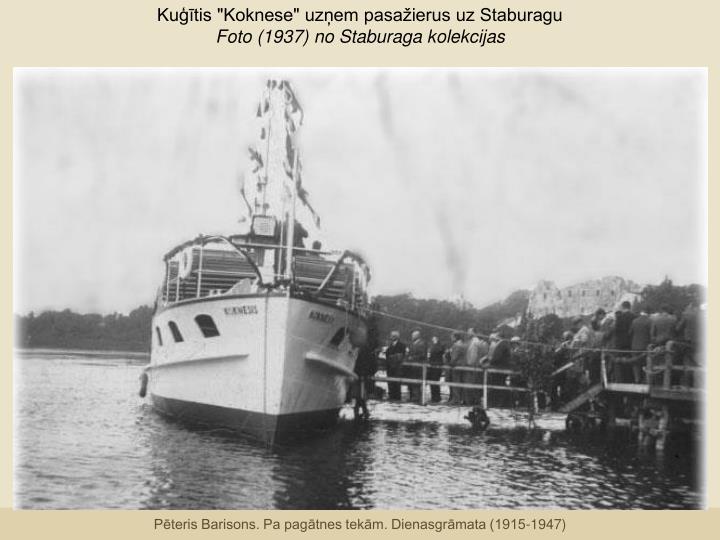 """Kuģītis """"Koknese"""" uzņem pasažierus uz Staburagu"""