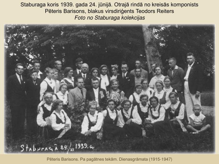 Staburaga koris 1939. gada 24. jūnijā. Otrajā rindā no kreisās komponists