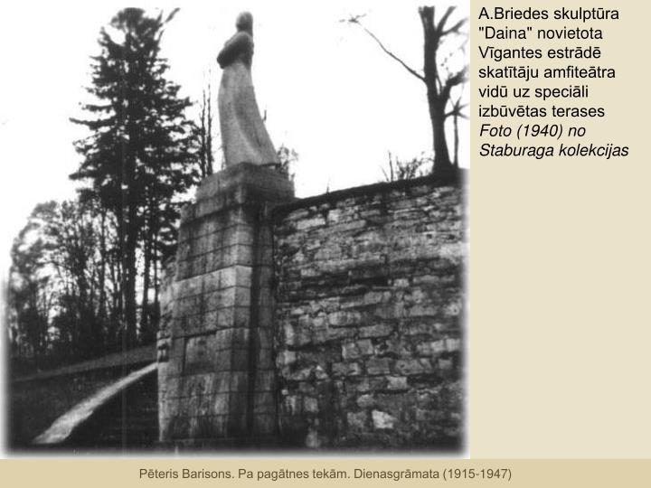 """A.Briedes skulptūra """"Daina"""" novietota Vīgantes estrādē skatītāju amfiteātra vidū uz speciāli izbūvētas terases"""