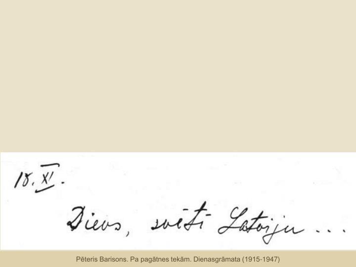 Pēteris Barisons. Pa pagātnes tekām. Dienasgrāmata (1915-1947)