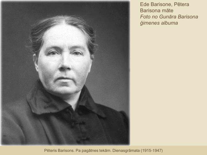Ede Barisone, Pētera Barisona māte