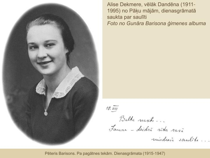 Alise Dekmere, vēlāk Dandēna (1911-1995) no Pāķu mājām, dienasgrāmatā saukta par saulīti