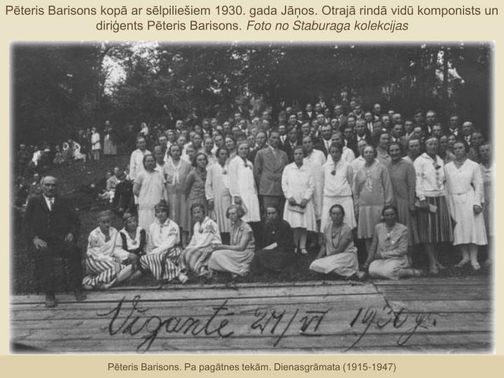 Pēteris Barisons kopā ar sēlpiliešiem 1930. gada Jāņos. Otrajā rindā vidū komponists un diriģents Pēteris Barisons.