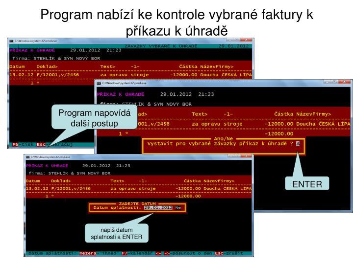 Program nabízí ke kontrole vybrané faktury k příkazu k úhradě