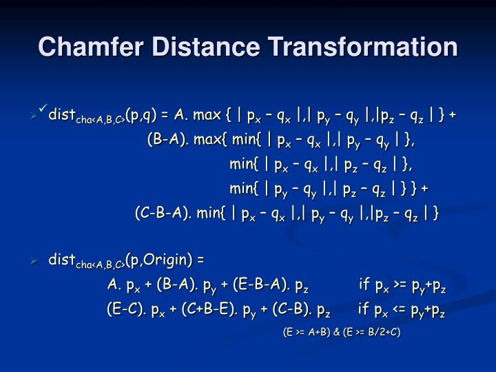 Chamfer Distance Transformation