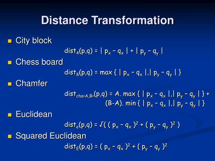 Distance Transformation
