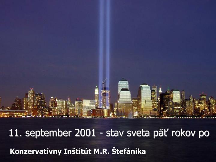 11. september 2001 - stav sveta päť rokov po