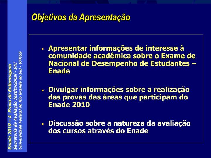 Apresentar informações de interesse à comunidade acadêmica sobre o Exame de Nacional de Desempenho de Estudantes – Enade