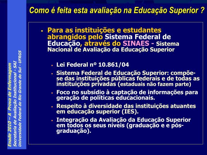 Para as instituições e estudantes abrangidos pelo
