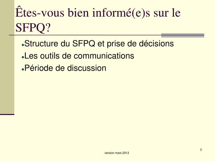 Êtes-vous bien informé(e)s sur le SFPQ?