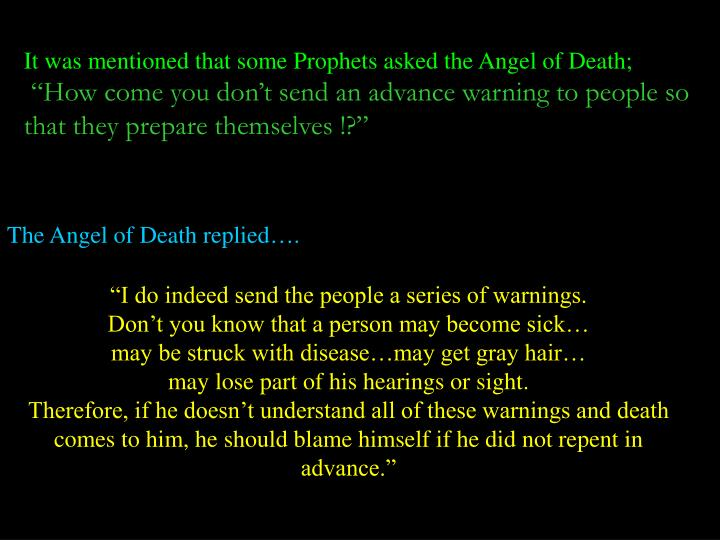 It was mentioned that some Prophets asked the Angel of Death;