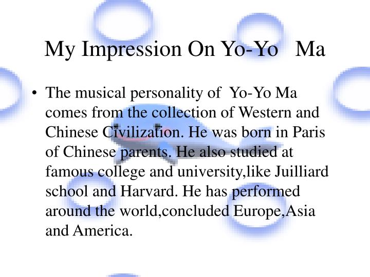 My Impression On Yo-Yo   Ma