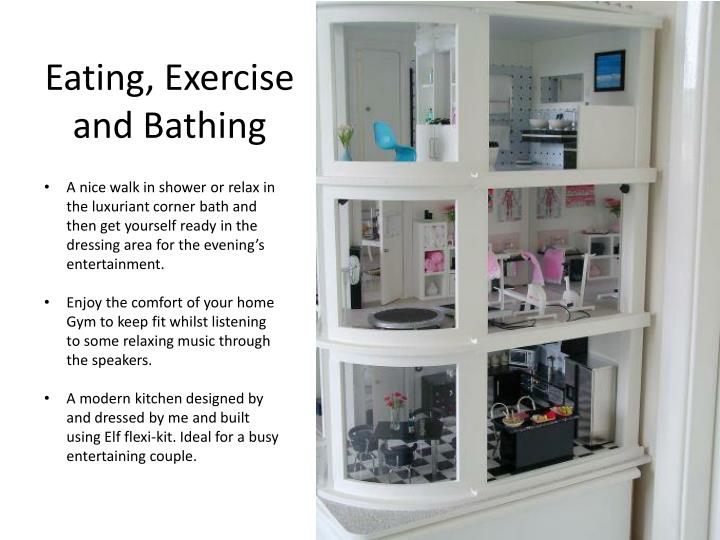 Eating exercise and bathing