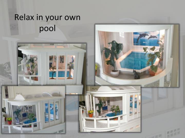Relax in your own pool