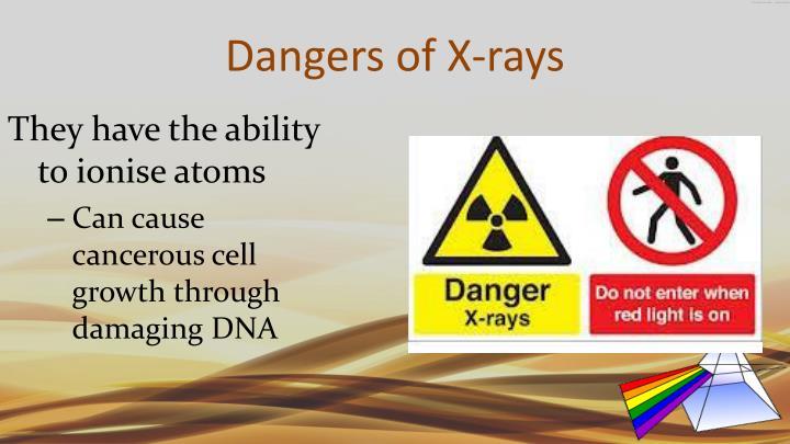 Dangers of X-rays
