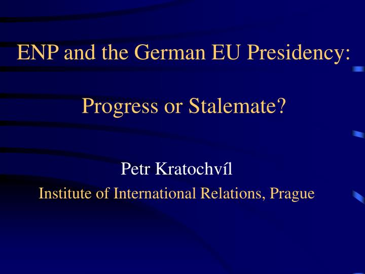 Enp and the german eu presidency progress or stalemate