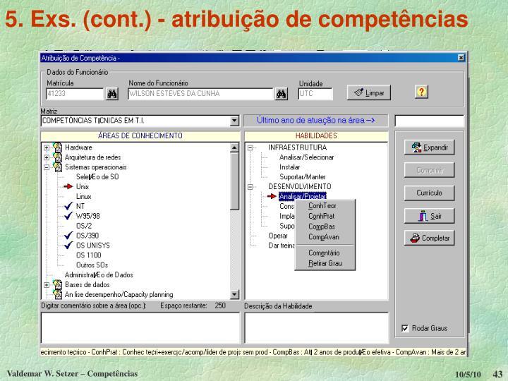 5. Exs. (cont.) - atribuição de competências