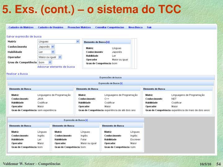 5. Exs. (cont.) – o sistema do TCC