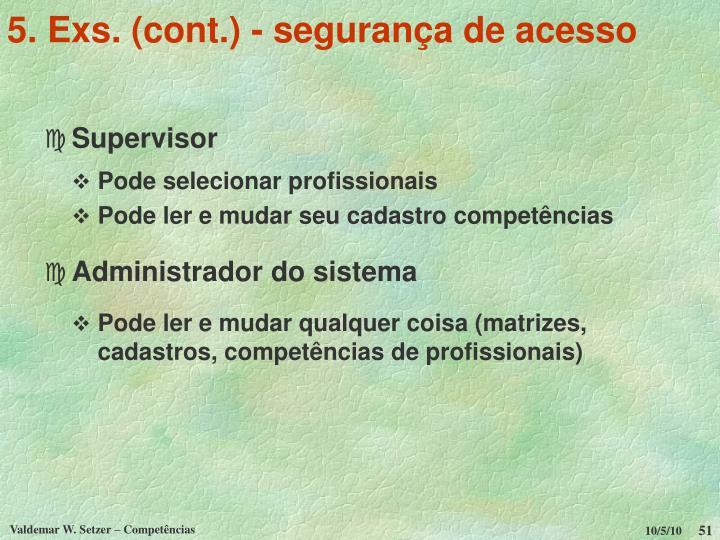 5. Exs. (cont.) - segurança de acesso
