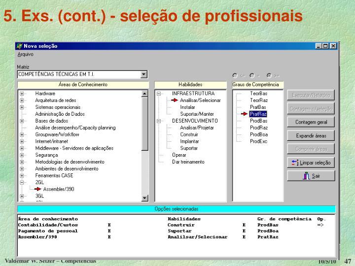 5. Exs. (cont.) - seleção de profissionais