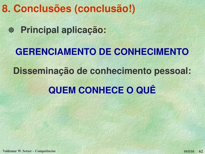 8. Conclusões (conclusão!)
