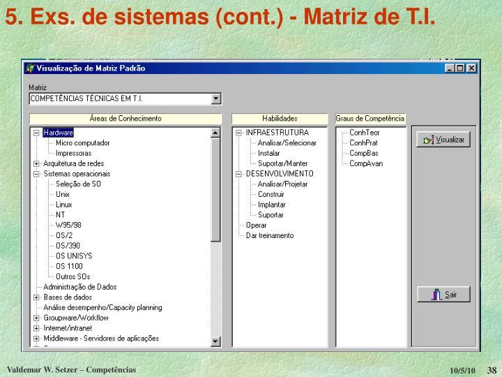 5. Exs. de sistemas (cont.) - Matriz de T.I.