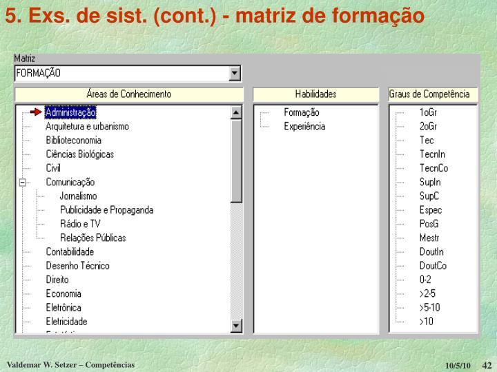 5. Exs. de sist. (cont.) - matriz de formação