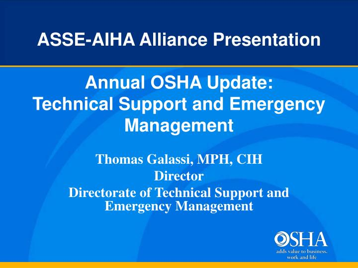 Asse aiha alliance presentation annual osha update technical support and emergency management