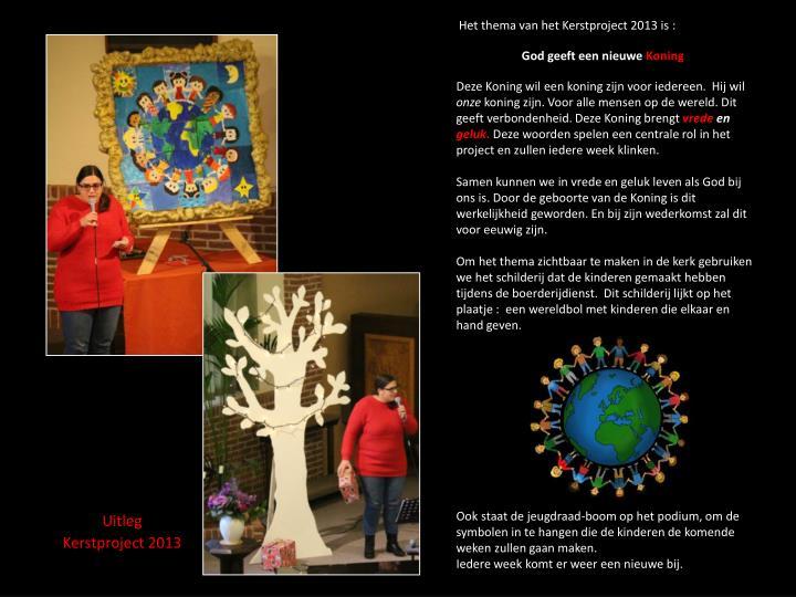 Het thema van het Kerstproject 2013 is :