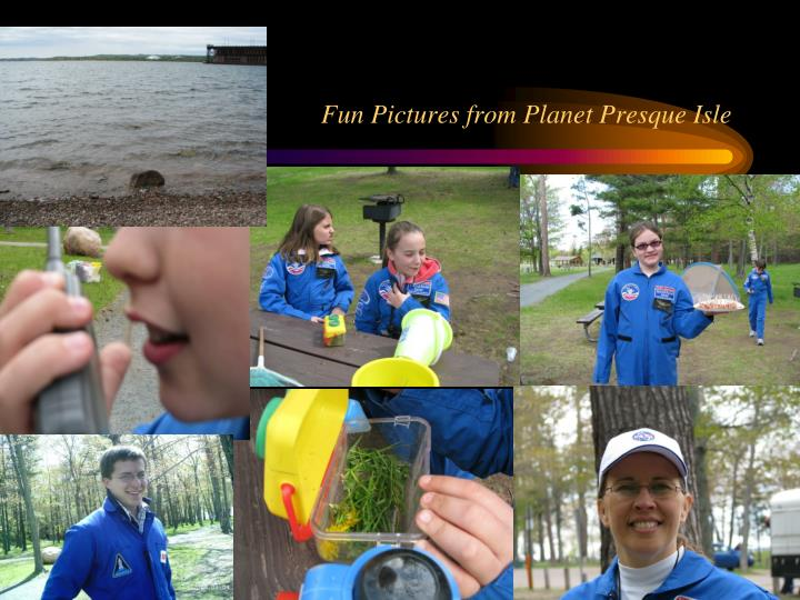 Fun Pictures from Planet Presque Isle