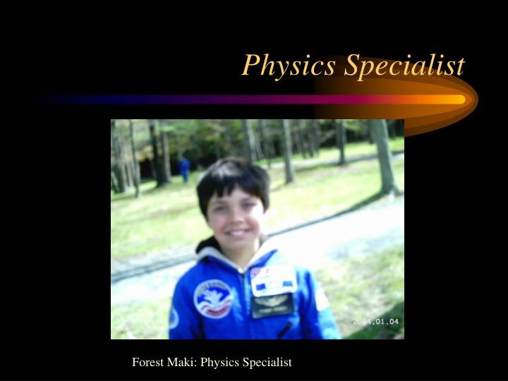 Physics Specialist