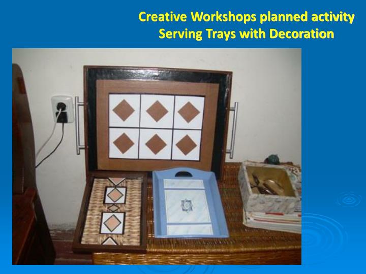 Creative Workshops planned activity